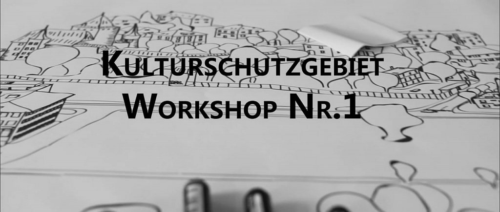 Kulturschutzgebiet Workshop #1