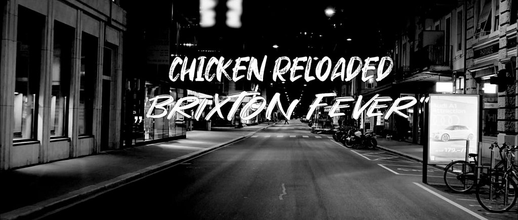 Videoclip Brixton Fever by Chicken Reloaded